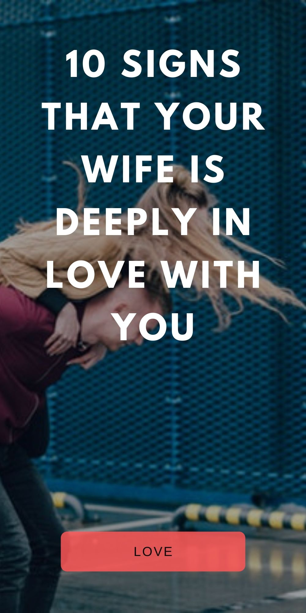 10 signs that your wife is deeply in love with you - Live