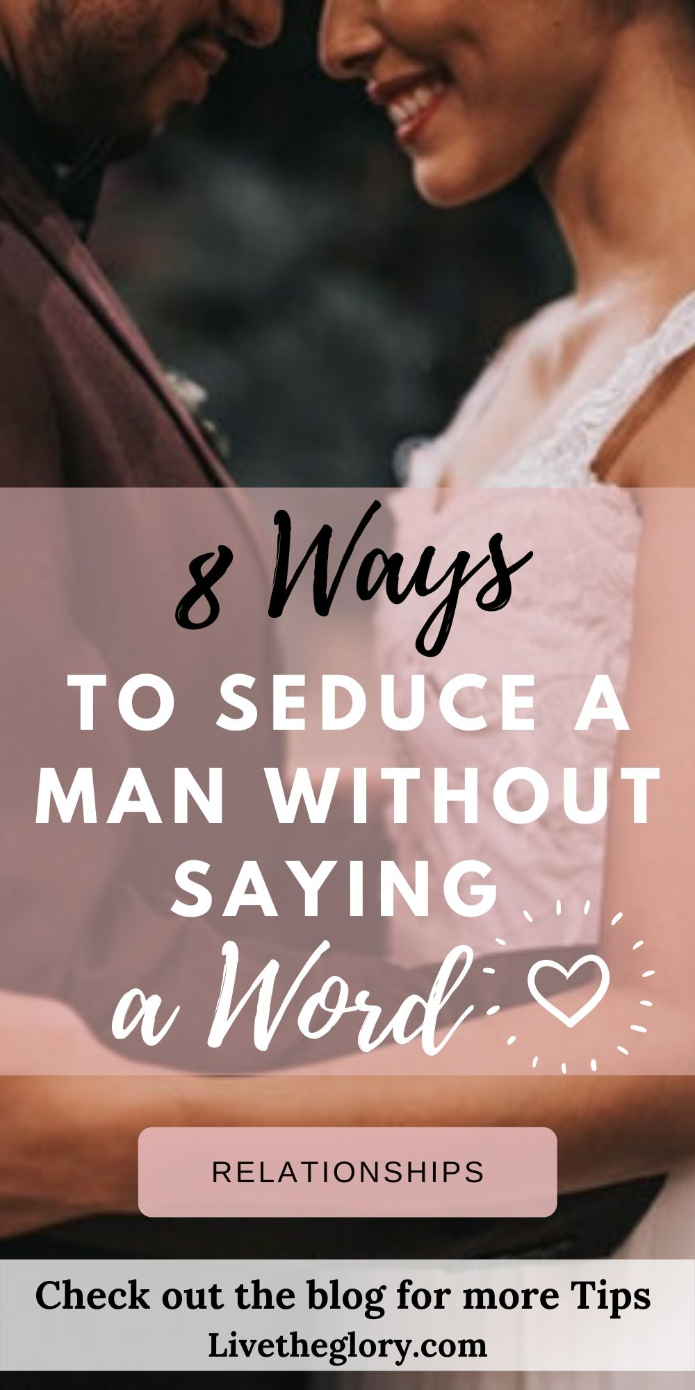 8 ways to seduce a man without saying a word - Live the glory