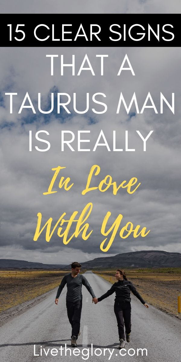 Taurus you is a man when serious about 10 Signs